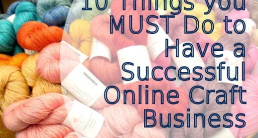 10 Ways To Have a Successful #Online #Craft #Business
